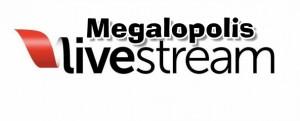 Livestream Megalopolis